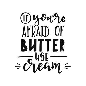 Se hai paura del burro usa la crema sul poster di tipografia disegnato a mano