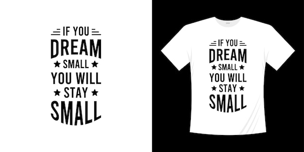 Se sogni in piccolo rimarrai piccolo design di citazioni tipografiche scritte motivazionali. lettering stile scritto a mano.