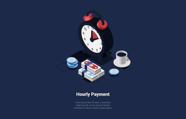 Illustrazione in stile cartoon 3d. composizione isometrica su blu scuro con testo e oggetti. progettazione del concetto di pagamento orario