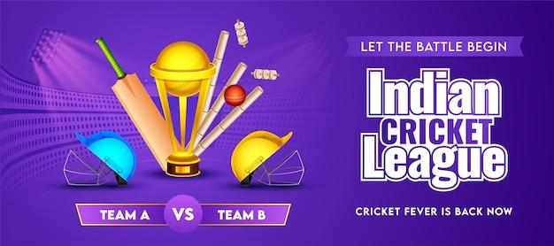Intestazione o banner della indian cricket league della squadra partecipata a e b con attrezzatura da cricket realistica e coppa del trofeo d'oro su sfondo viola dello stadio.