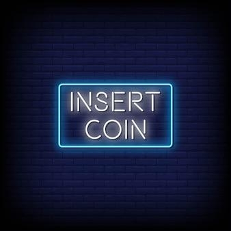 Inserire una moneta insegne al neon in stile testo vettoriale