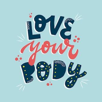 Citazione positiva ispiratrice del corpo ama il tuo corpo