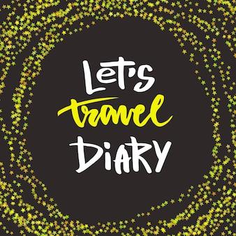 Lettering ispiratore a mano. permette il diario di viaggio. copertina o stampa vettoriale