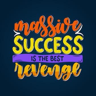 La citazione ispiratrice e motivazionale dice che un enorme successo è la migliore vendetta con l'effetto del testo