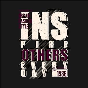 Ispirare la tipografia della maglietta di design grafico con slogan di tutti i giorni