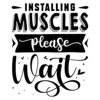 Installazione dei muscoli per favore aspetta elemento tipografico unico design vettoriale premium