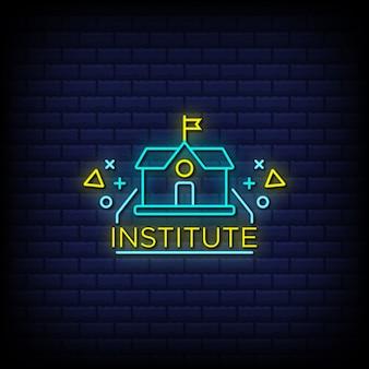 Insegne al neon dell'istituto di testo in stile