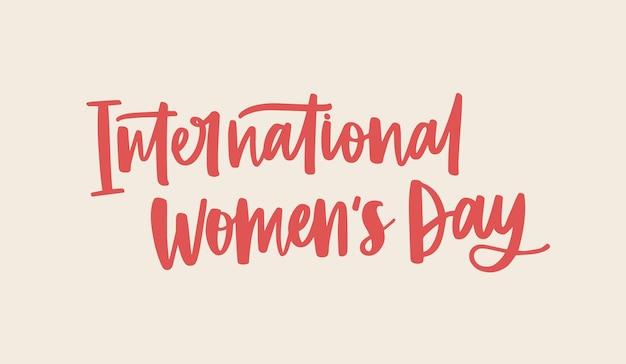 Modello di bandiera orizzontale della giornata internazionale della donna con scritte scritte a mano con carattere calligrafico su sfondo chiaro