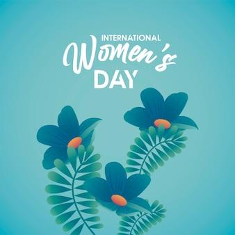 Manifesto di celebrazione della giornata internazionale della donna con scritte e illustrazione di fiori blu