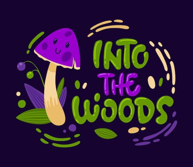 Nel bosco - carattere di funghi divertente del fumetto con frase scritta disegnata a mano.
