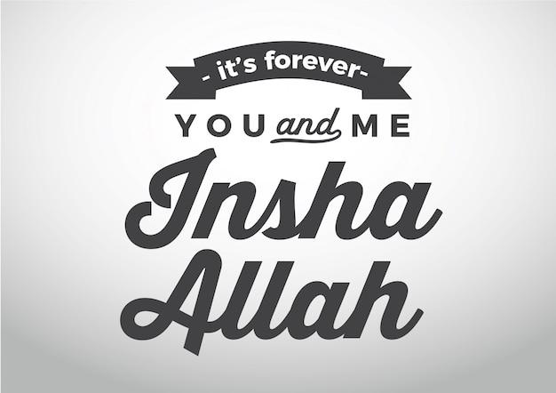 È per sempre te e me insha allah. lettering