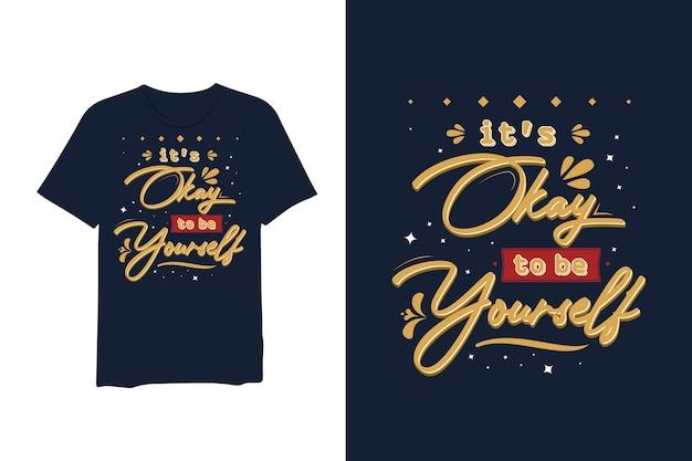 Va bene essere te stesso, t-shirt di testo 3d con scritte a mano
