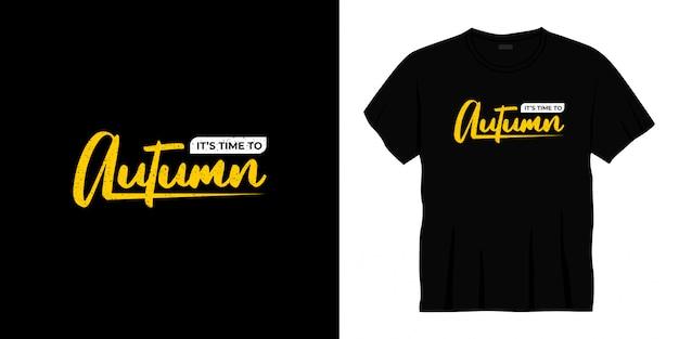 È il momento del design t-shirt tipografia autunnale