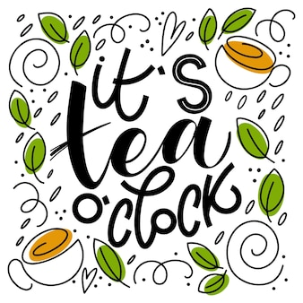 È la citazione delle ore del tè. frasi scritte a mano scritte sul tè. elementi di design vettoriale per t-shirt, borse, poster, inviti, biglietti, adesivi e menu