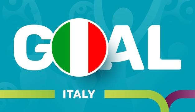 Bandiera dell'italia e obiettivo dello slogan sullo sfondo del calcio europeo 2020