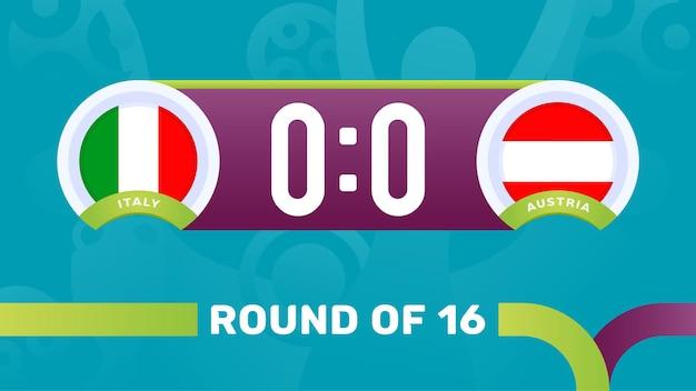 Italia vs austria round di 16 risultati della partita, illustrazione vettoriale del campionato europeo di calcio 2020. partita del campionato di calcio 2020 contro lo sfondo sportivo introduttivo delle squadre teams