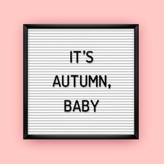 La sua citazione del bambino autunnale sulla lavagna con lettere di plastica. poster stagionale 80x, 90x.