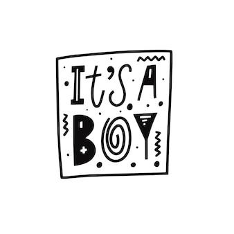 È un ragazzo disegnato a mano colore nero lettering frase illustrazione vettoriale isolato su sfondo bianco