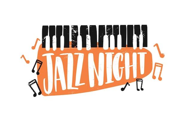 Iscrizione disegnata a mano di notte jazz. strumento a tastiera astratto e note disegno vettoriale con tipografia. spettacolo classico, elemento di design creativo per concerto di pianoforte. logo di intrattenimento musicale.