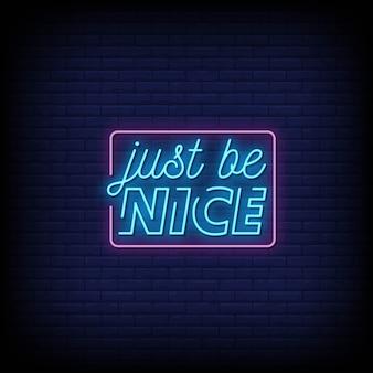 Just be nice testo di insegne al neon in stile