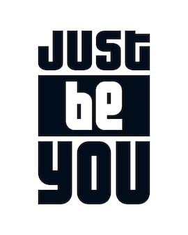 Sii te stesso. poster design tipografico disegnato a mano.