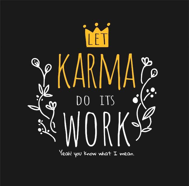 Slogan di karma con fiore disegnato a mano decorato su sfondo nero