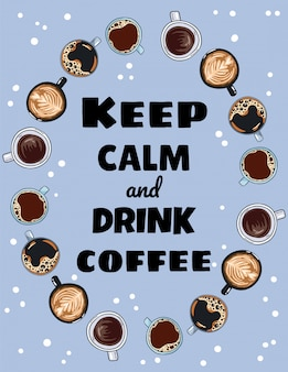 Mantieni la calma e bevi le lettere sul caffè. tazze di caffè