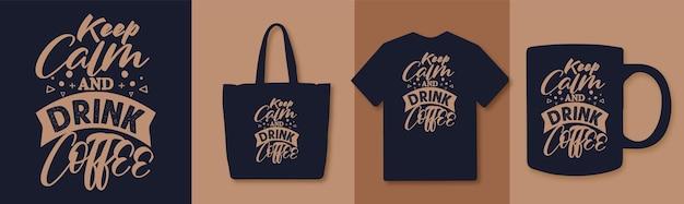 Mantieni la calma e bevi caffè tipografia design del caffè