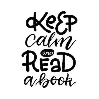 Mantieni la calma e leggi un libro - citazione ispiratrice e motivazionale. lettering a mano e design tipografico