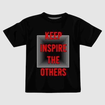 Continua a ispirare il design della maglietta degli altri