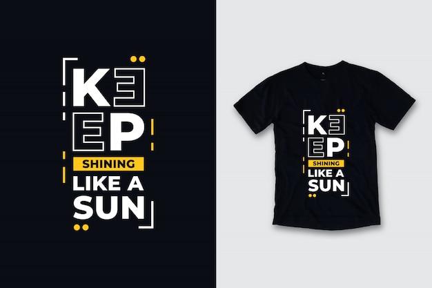 Continua a brillare come un sole moderno citazioni t-shirt design Vettore Premium