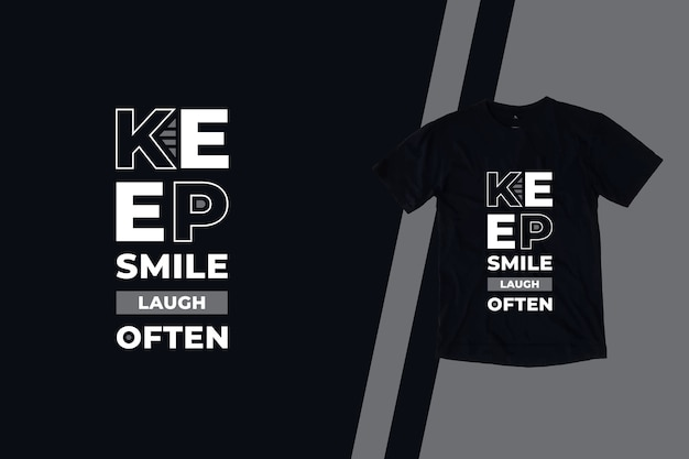 Continua a sorridere ridere spesso citazioni moderne t-shirt design