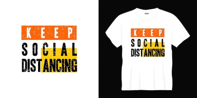 Mantenere il design della maglietta tipografica di distanziamento sociale.