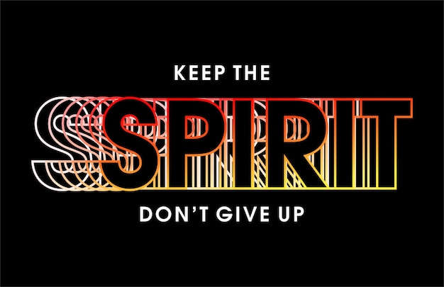 Mantieni lo spirito motivazionale citazione ispiratrice t shirt design grafico vettoriale