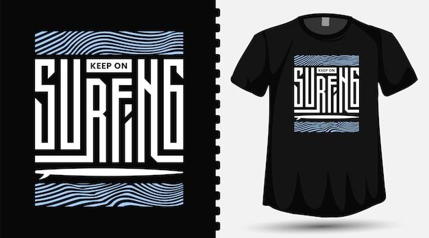 Keep on surfing tipografia scritte sulla maglietta