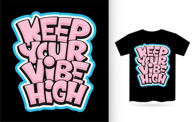 Mantieni la tua vibrazione con design a lettere alte per la maglietta