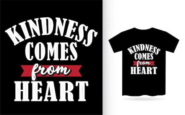 La gentilezza viene dal disegno a lettere a cuore per la maglietta