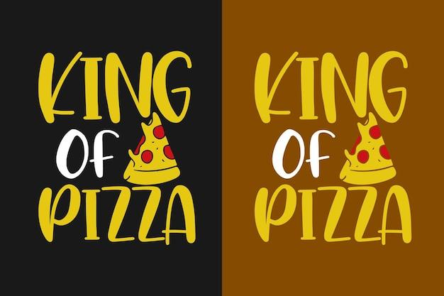 King of pizza tipografia citazioni design