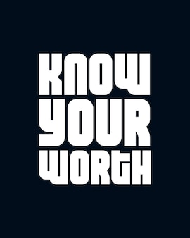Conosci il tuo valore. design di poster tipografici creativi.