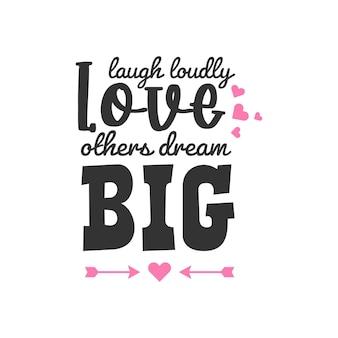 Ridi forte, ama gli altri, sogna in grande e citazioni ispiratrici