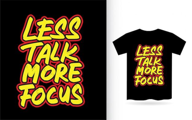 Meno chiacchiere più focus scritte disegnate a mano per maglietta