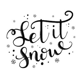 Lascia che nevichi. scritte di natale disegnate a mano. cartolina d'auguri di vacanza invernale