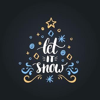 Let it snow scritte su sfondo nero. illustrazione del disegno del gesso di natale.