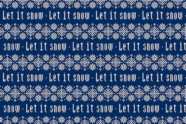 Let it snow winter holiday pixel pattern con fiocchi di neve e ornamento di lettere