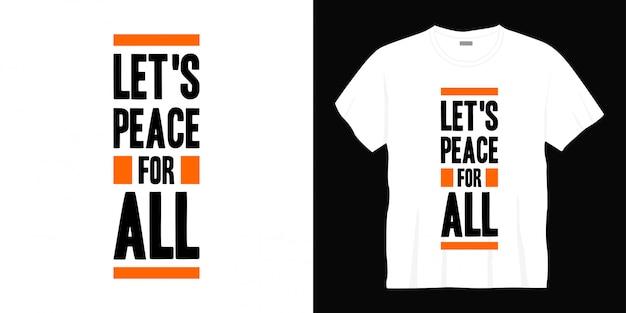 Pace per tutto il design t-shirt tipografia