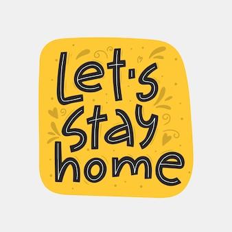 Restiamo a casa disegnati a mano scritte a mano. citazione scritta a mano, concetto di quarantena.