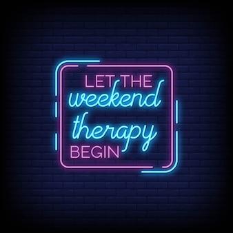 Lascia che la terapia del fine settimana inizi in stile insegne al neon Vettore Premium