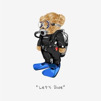 Lascia lo slogan dell'immersione con la bambola dell'orso nell'illustrazione vettoriale del costume da subacqueo