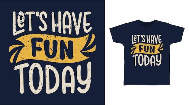 Divertiamoci oggi con i disegni delle magliette tipografiche