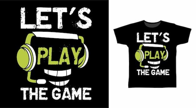Giochiamo al design della maglietta tipografica del gioco